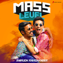 Mass Level : Anirudh Ravichander/Anirudh Ravichander
