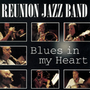 Blues In My Heart/The Reunion Jazz Band