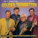 De 28 Grootste Successen van de Gouden Trompetten/Gebroeders Brouwer & Willy Schobben & Marty