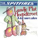 Landje Plat Hoepeltroet & Dat Soort Zaken/The Spitfires