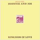 Kingdom of Love/Johnnie & Joe