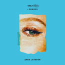 Only You + Remixes/Zara Larsson