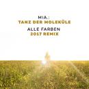 Tanz der Moleküle (Alle Farben 2017 Remix)/Mia.