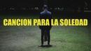 Canción para la Soledad/Abril Sosa