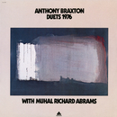 Duets 1976/Anthony Braxton With Muhal Richard Abrams