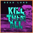 Kill Them All/Dead Lord