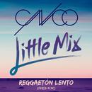 Reggaetón Lento (Remix)/CNCO & Little Mix