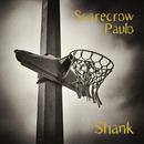 Shank/Scarecrow Paulo