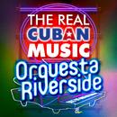 The Real Cuban Music - Orquesta Riverside (Remasterizado)/Orquesta Riverside