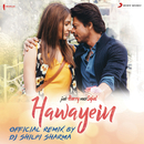 "Hawayein (Official Remix by DJ Shilpi Sharma) [From ""Jab Harry Met Sejal""]/Pritam, DJ Shilpi Sharma & Arijit Singh"