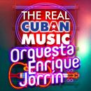 The Real Cuban Music - Orquesta Enrique Jorrín (Remasterizado)/Orquesta Enrique Jorrin