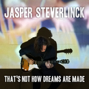 That's Not How Dreams Are Made/Jasper Steverlinck
