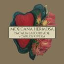 Mexicana Hermosa (Versión Mariachi) feat.Carlos Rivera/Natalia Lafourcade