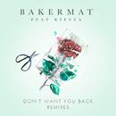 Don't Want You Back (Remixes) feat.Kiesza/Bakermat