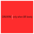 Only When UR Lonely/Ginuwine