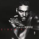 Tell Me Do U Wanna/Ginuwine