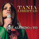 José Alfredo y Yo/Tania Libertad