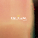 Love Is Alive (Remixes) feat.Elohim/Louis The Child