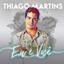 Eu e Você/Thiago Martins
