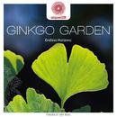 entspanntSEIN - Endless Horizons/Ginkgo Garden