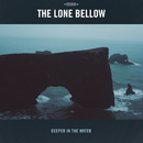 Deeper in the Water/The Lone Bellow