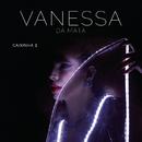 Caixinha 1 (Ao Vivo)/Vanessa Da Mata
