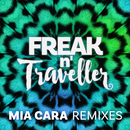 Mia Cara (Remixes)/Freak n' Traveller