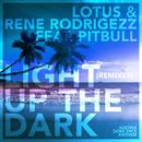 Light up the Dark (Remixes) feat.Pitbull/Lotus
