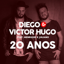 20 Anos feat.Henrique & Juliano/Diego & Victor Hugo