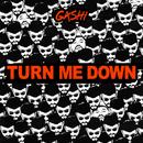 Turn Me Down/GASHI