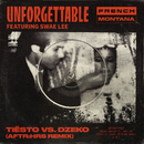 Unforgettable (Tiësto vs. Dzeko AFTR:HRS Remix) feat.Swae Lee/French Montana