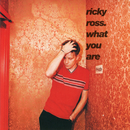What You Are/Ricky Ross