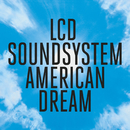 american dream/LCD Soundsystem