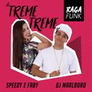 Treme Treme/Speedy and Faby & DJ Marlboro