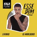 Esse Dom/MC Livinho & DJ Marlboro