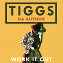 Work It Out/Tiggs Da Author