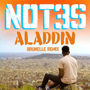 Aladdin (Brunelle Remix)/Not3s
