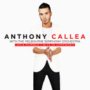 ARIA NUMBER 1 HITS IN SYMPHONY/Anthony Callea with The Melbourne Symphony Orchestra