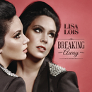 Breaking Away (Deluxe Edition)/Lisa Lois
