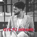 Oye Tu Mírame/Manuel Cortés