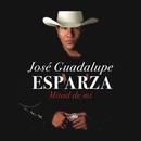 Mitad de Mí/José Guadalupe Esparza