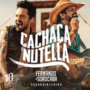Cachaça e Nutella (Ao Vivo)/Fernando & Sorocaba