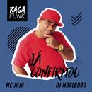 Já Confirmou/Mc Jajá & DJ Marlboro