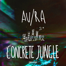 Concrete Jungle (Eames Remix)/Au/Ra