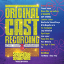 SpongeBob SquarePants, The New Musical (Original Cast Recording)/Original Cast of SpongeBob SquarePants, The New Musical