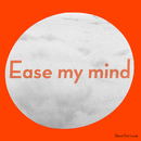 Ease My Mind/Shout Out Louds