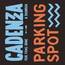 Parking Spot/Cadenza & Yxng Bane & Shenseea