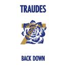 BACK DOWN/TRAUDES