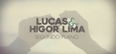 Segundo Plano (Lyric Video)/Lucas & Higor Lima