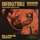 Unforgettable (Slushii Remix) feat.Swae Lee/French Montana